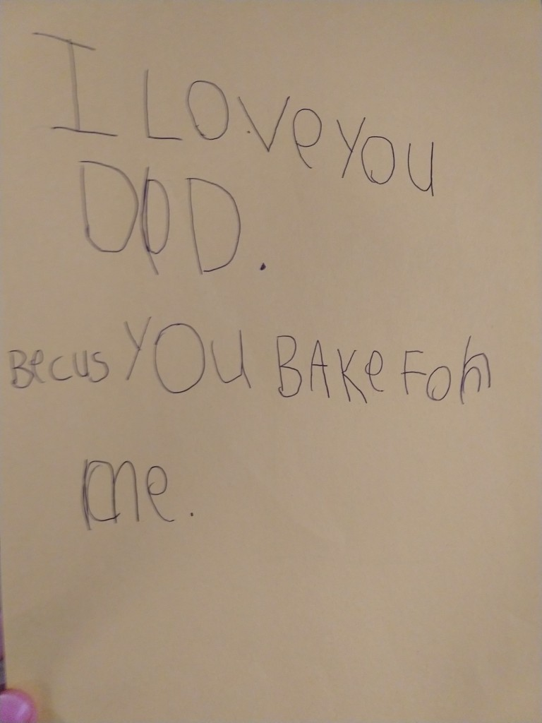 I love you Dad because you bake for me.